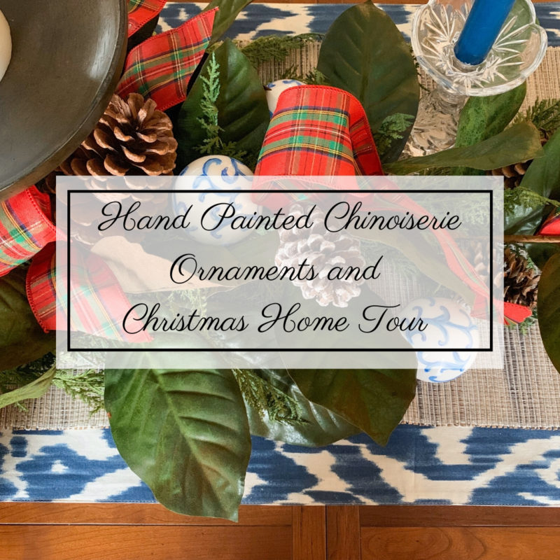 Easy Chinoiserie Ornament DIY and Christmas Home Tour
