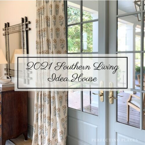 My Tour of the 2021 Southern Living Idea House